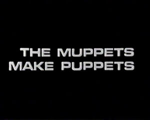 Episode-The Muppets Make Puppets