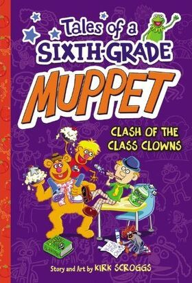 Tales of a Sixth-Grade Muppet 2 - Clash of the Class Clowns