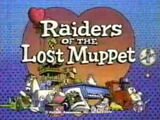 Episode 104: Raiders of the Lost Muppet