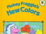 Mokey Fraggle's New Colors