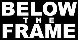 BelowTheFrame