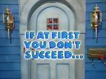 Episode 217: If at First You Don't Succeed...