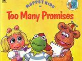 Too Many Promises