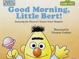 Good Morning, Little Bert!