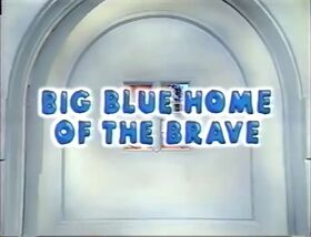 421 Big Blue Home of the Brave