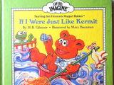 If I Were Just Like Kermit