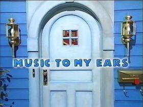 113 Music to My Ears