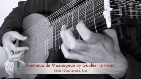 Tombeau de Mezangeau by Gaultier le vieux, played on the lute by Xavier Díaz-Latorre
