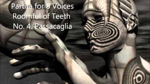 Caroline Shaw Partita for 8 Voices Roomful of Teeth No. 4. Passacaglia