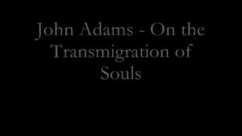 John Adams - On the Transmigration of Souls (2002)