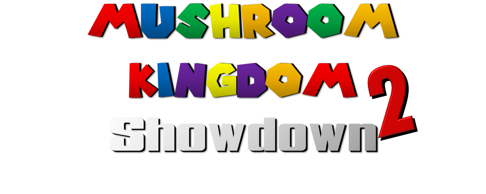 Mushroom Kingdom Showdown 2 Mushroom Kingdom Showdown Wiki Fandom