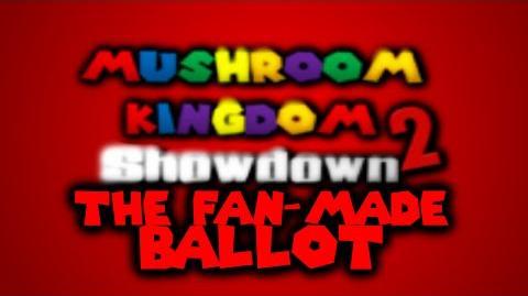 Mushroom Kingdom Showdown 2 The Fan-Made Ballot Trailer