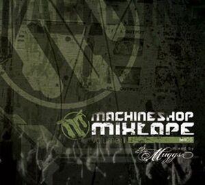 Machine Shop Mixtape - Volume 1 (Front Cover)