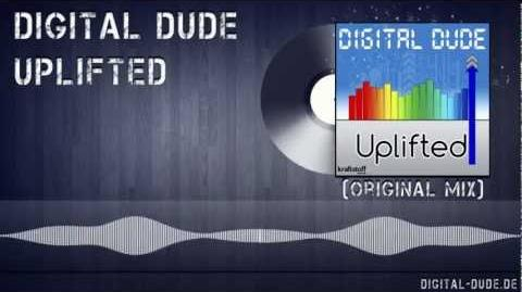 Digital Dude - Uplifted (All Mixes Promo)