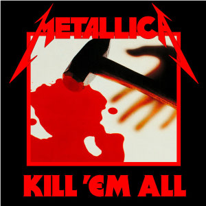 File:Metallica - Kill 'Em All cover.jpg