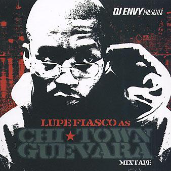 File:Lupe Fiasco - Mixtape - Chi-Town Guevara - Front.jpg