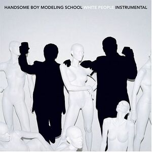 Handsome Boy Modeling School - White People (Instrumental) - Front Cover