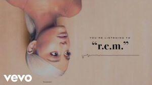 Ariana Grande - R.E.M