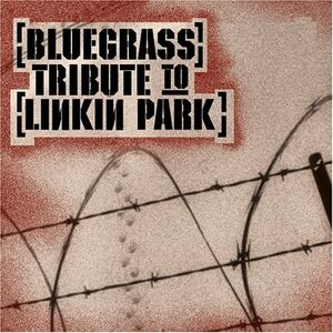Linkin Park - Bluegrass Tribute To Linkin Park - Front Cover