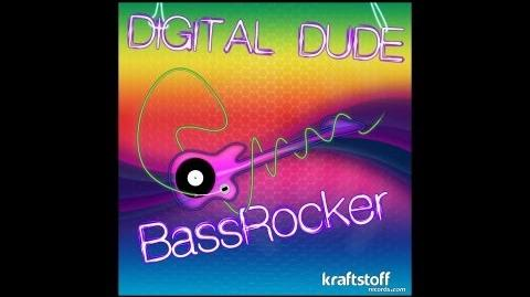 Digital Dude - Bass Rocker (All Mixes Promo)