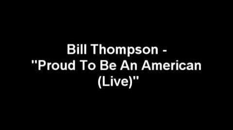"Bill Thompson - ""Proud To Be An American (Live)"""