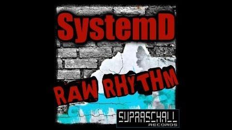 SystemD - Raw Rhythm Promo
