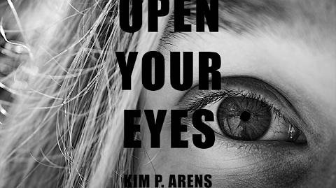 Open Your Eyes - Kim P. Arens