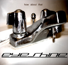 Eyeshine - How About That