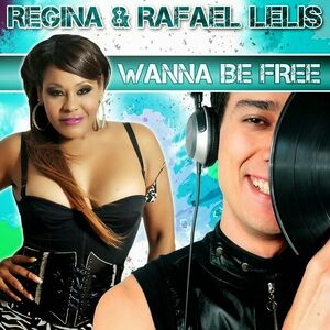 Regina-&-Rafael-Lelis-Wanna-Be-Free