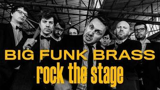 BIG FUNK BRASS - Rock The Stage CLIP OFFICIEL