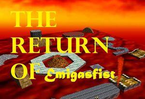 The return Of Emigasfist