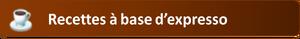http://fr.my-cafe.wikia.com/wiki/Recettes_%C3%A0_base_d'expresso#Recettes_.C3.A0_base_d
