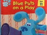 Blue Puts on a Play/Gallery