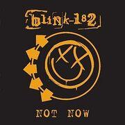 Blink 182 - Not Now (single)