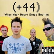 44 - When Your Hears Stops Beating (single)