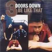 3 Doors Down Be Like That cover