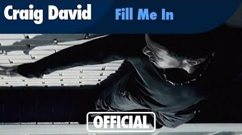 Craig David - Fill Me In (Official Music Video)