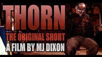 THORN - ORIGINAL SHORT FILM