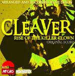 Cleaver: Rise of the Killer Clown Original Score