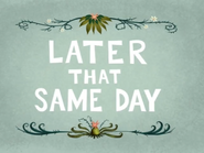 Later That Same Day