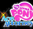 My Little Pony: Ace Attorney Wiki