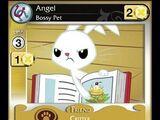 Angel, Bossy Pet