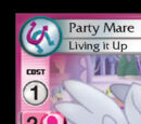 Party Mare, Living it Up