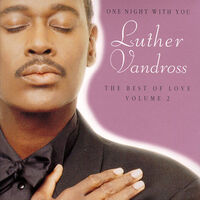 Luther Vandross - One Night With You - The Best of Love Volume 2