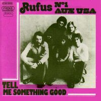 Rufus - Tell Me Something Good