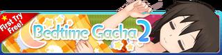 Bedtime Gacha 2 banner