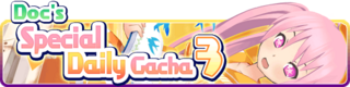 Doc's Special Daily Gacha 3 banner