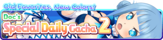 Doc's Special Daily Gacha 2 banner