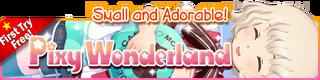 Pixy Wonderland Gacha Banner