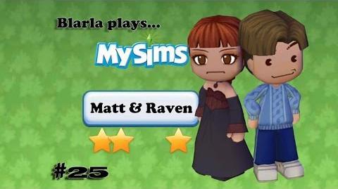 MySims (Episode 25 - Matt & Raven)